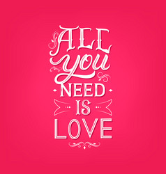 all you need is love hand written lettering vector image vector image