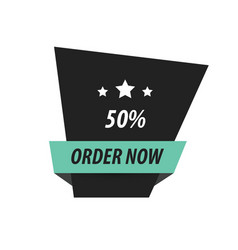 order now label design black green vector image