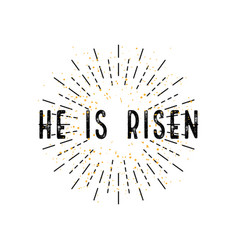 Easter he is risen in flat design on white vector