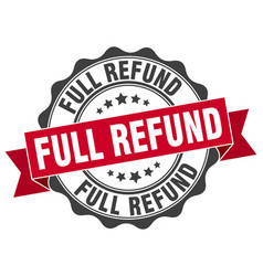 full refund stamp sign seal vector image vector image