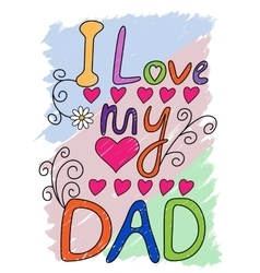 I Love My Dad T-shirt Typography vector image