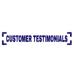 Grunge textured customer testimonials stamp seal vector