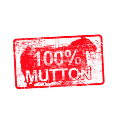 100 per cent mutton - red rubber dirty grungy vector image vector image