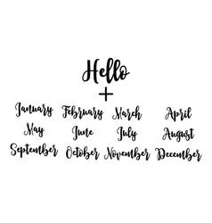 Handwritten set Hello plus months vector