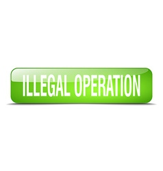 illegal operation green square 3d realistic vector image