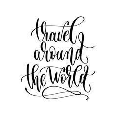 travel around world - lettering inscription vector image
