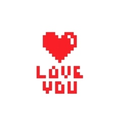Love You inspiration and pixel heart vector image