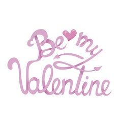 Be my Valentine Hand Drawing Lettering design vector image