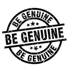 Be genuine round grunge black stamp vector
