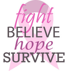Fight belive hope survive on white background vector