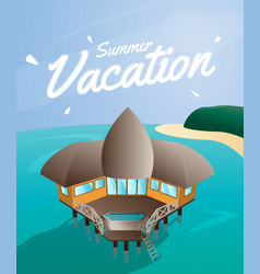 Summer vacation card bungalow house on the vector