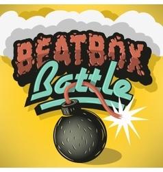 Beatbox Battle Type Treatment Design Inscription vector image