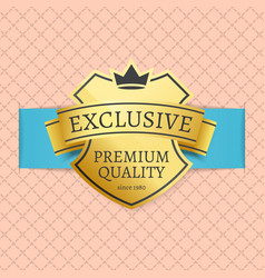 exclusive premium quality since 1980 brand label vector image