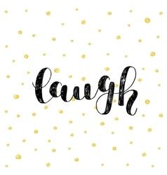 Laugh brush lettering vector
