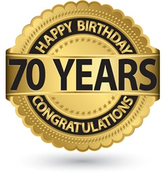 Happy birthday 70 years gold label vector