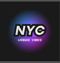 Nyc urban vibes t-shirt and apparel design with vector