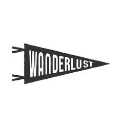 wanderlust pennant template vintage hand drawn vector image