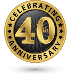 Celebrating 40th anniversary gold label vector
