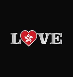 Love typography with hongkong flag design vector