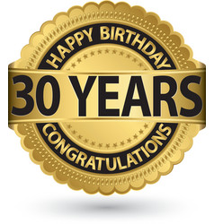 Happy birthday 30 years gold label vector
