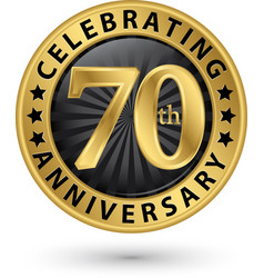 Celebrating 70th years anniversary gold label vector