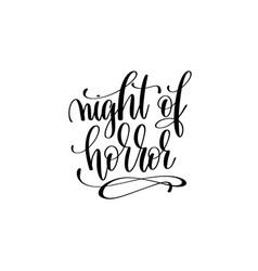 night of horror hand lettering inscription quote vector image
