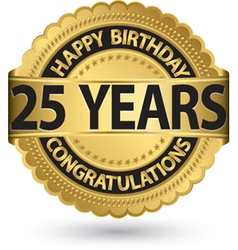 Happy birthday 25 years gold label vector