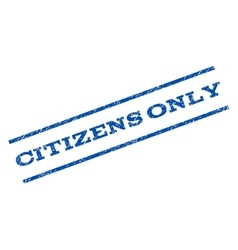Citizens only watermark stamp vector