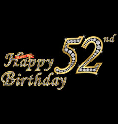 52 years happy birthday golden sign with diamonds vector image