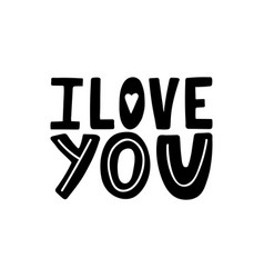 I love you-unique hand drawn inspirational quote vector