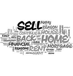 why should i sell my house and rent it back text vector image vector image