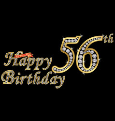 56 years happy birthday golden sign with diamonds vector image