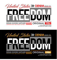 freedom urban denim typography usa style vector image