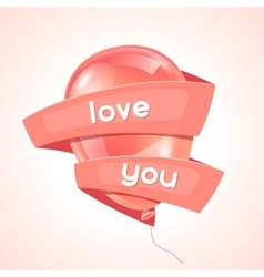 Pink glossy balloon and ribbon with word love vector image