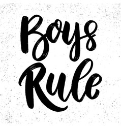 Boys rule lettering phrase on grunge background vector