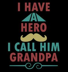 I have a hero call him grandpa vector