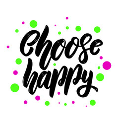 choose happy lettering phrase for postcard banner vector image