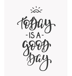 Today is a Good Day quote typography vector image