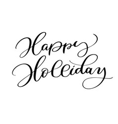 happy holiday calligraphic lettering text vector image vector image