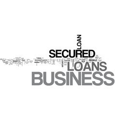 why should we take secured business loans text vector image