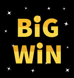 Big win banner golden text dollar sign gold coin vector