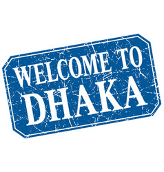 Welcome to dhaka blue square grunge stamp vector