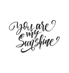 you are my sunshine inspirational quote about vector image