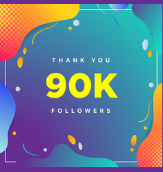 90k or 90000 followers thank you colorful vector