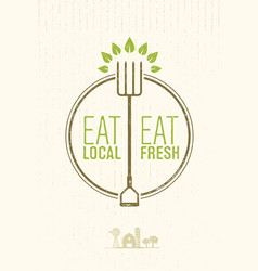 Eat local eat fresh healthy food eco farm vector