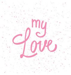 my love hand lettering hand drawn elements for vector image