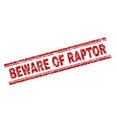 Grunge textured beware of raptor stamp seal vector