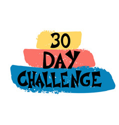 30 day challenge text hand drawn quote vector