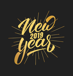 new year happy new year 2019 hand lettering with vector image