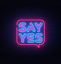 Say yes neon signs say yes text design vector